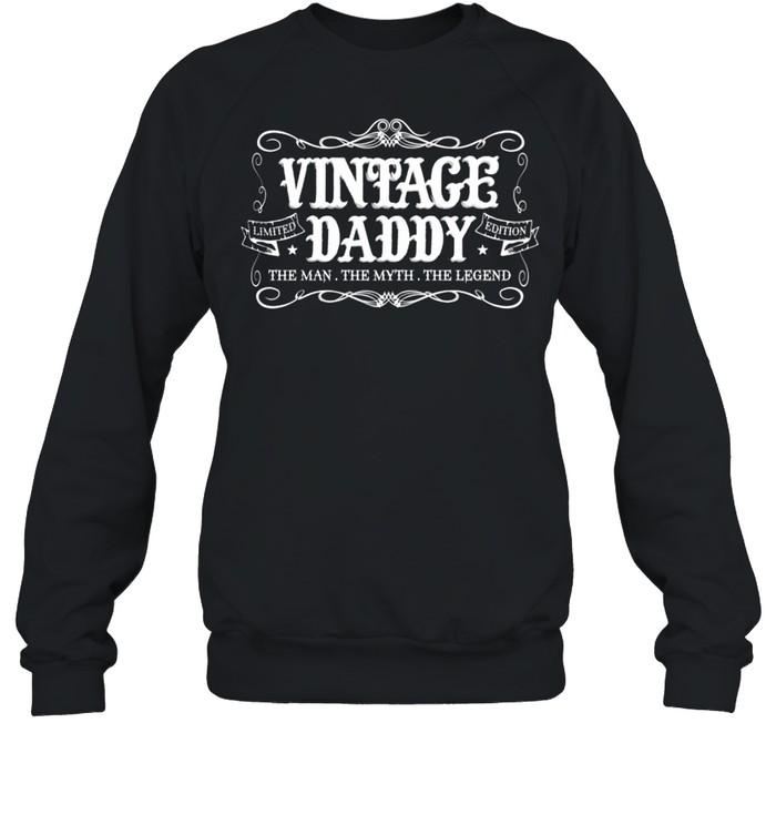 Fathers Day from Son Daughter Wife Vintage Daddy shirt Unisex Sweatshirt