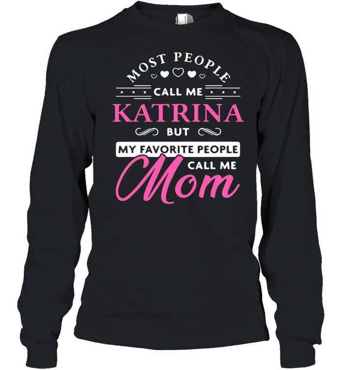 Katrina Name Gift Personalized Mom Mother's Day shirt Long Sleeved T-shirt