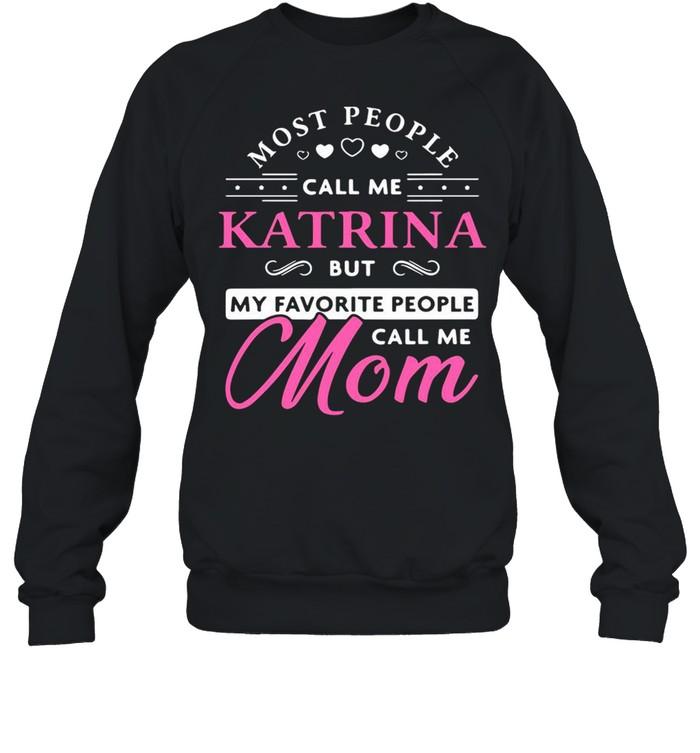 Katrina Name Gift Personalized Mom Mother's Day shirt Unisex Sweatshirt