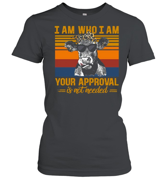 Cow I Am Who I Am Your Approval Is Not Needed Vintage Retro shirt Classic Women's T-shirt