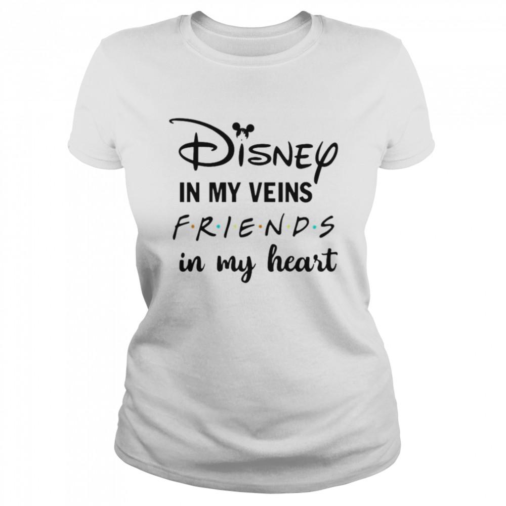 Disney in my veins friends in my heart shirt Classic Women's T-shirt