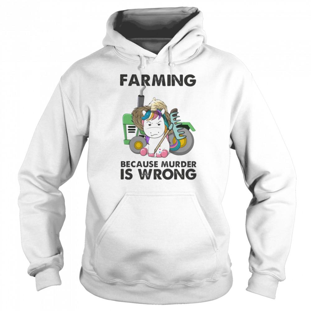Farming Because Murder Is Wrong Unicorn shirt Unisex Hoodie