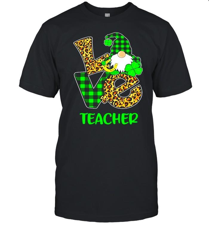 Love Gnome High Teacher St Patricks Day Teacher shirt