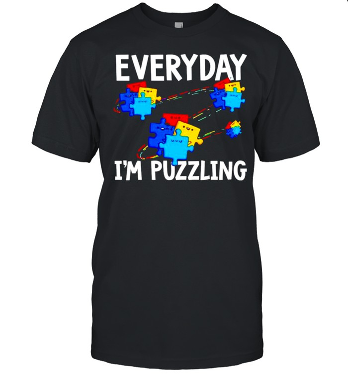 Everyday I'm Puzzling Autism Awareness Month shirt