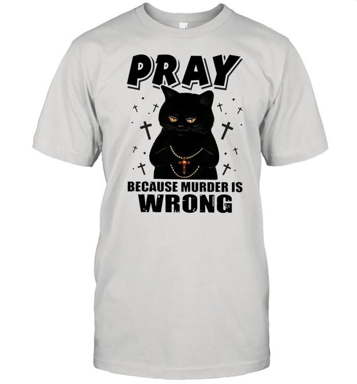 Black Cat Pastor Because Murder Is Wrong shirt