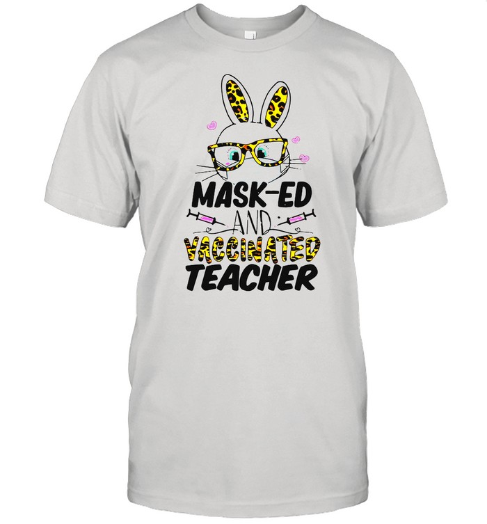 Mask-ed And Vaccinated Teacher Easter Shirt