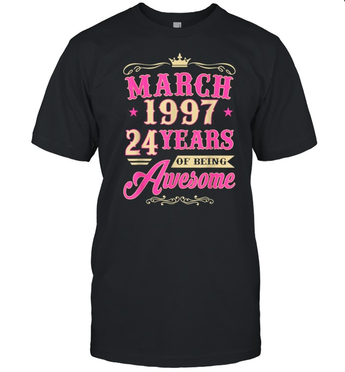 Vintage March 1997 24th Birthday Gift Being Awesome Tee Shirt