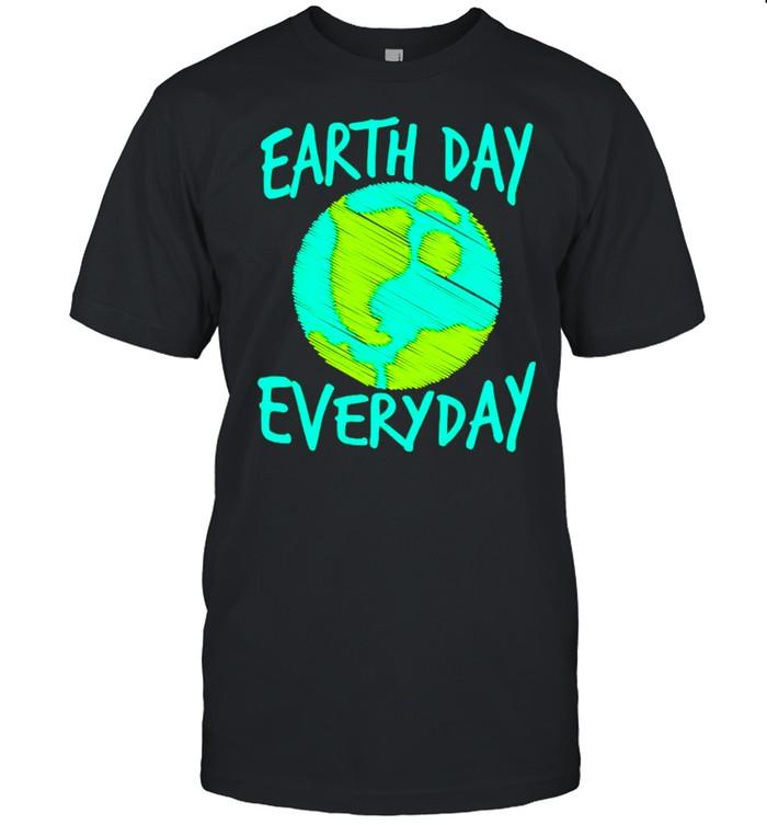 Earth Day Everyday International Birthday Earth Day Shirt