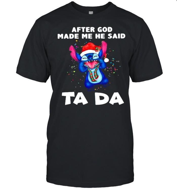 After God Made Me He Said Ta Da Stitch Shirt