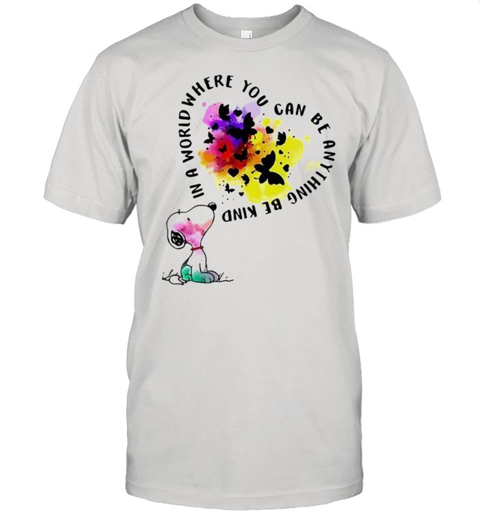 In A World Where You Can Be Anything Be Kind Snoopy Shirt
