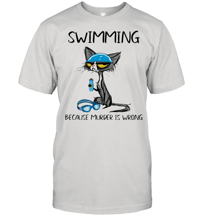 Swimming Because Murder Is Wrong Black Cat Shirt