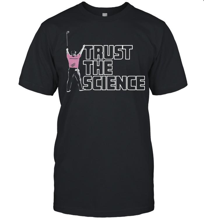 Golf trust the science shirt