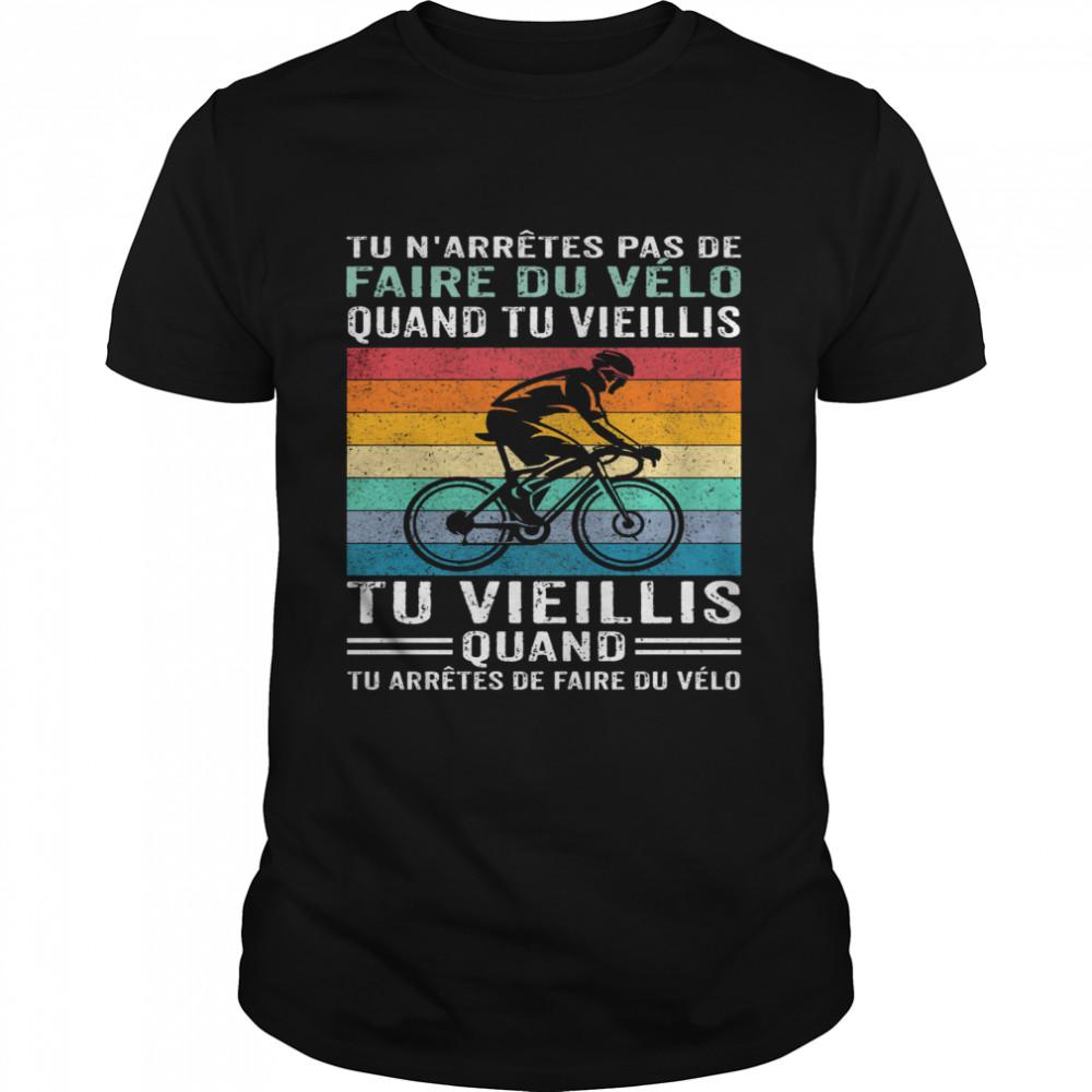 Faire du velo tu vieillis quand cycling biker vintage shirt