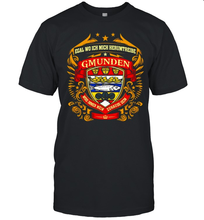 Logo Gmunden Wird Imeer Mein Zuhause Sein Shirt