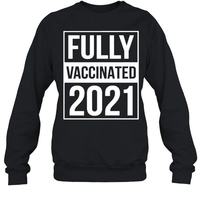 Fully Vaccinated 2021 shirt Unisex Sweatshirt
