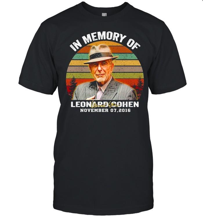 In Memory Of Leonard Cohen November 07 2016 Signature Vintage shirt