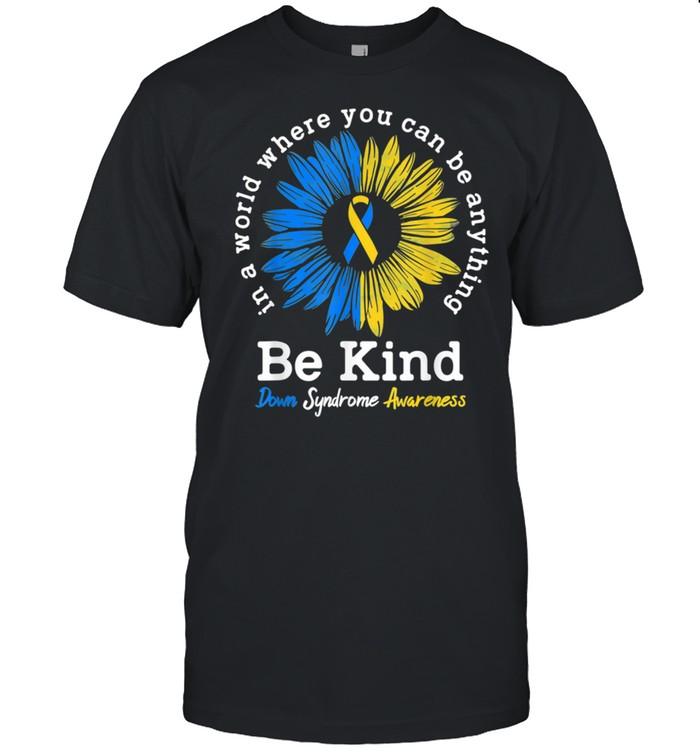 Be Kind Down Syndrome Awareness shirt