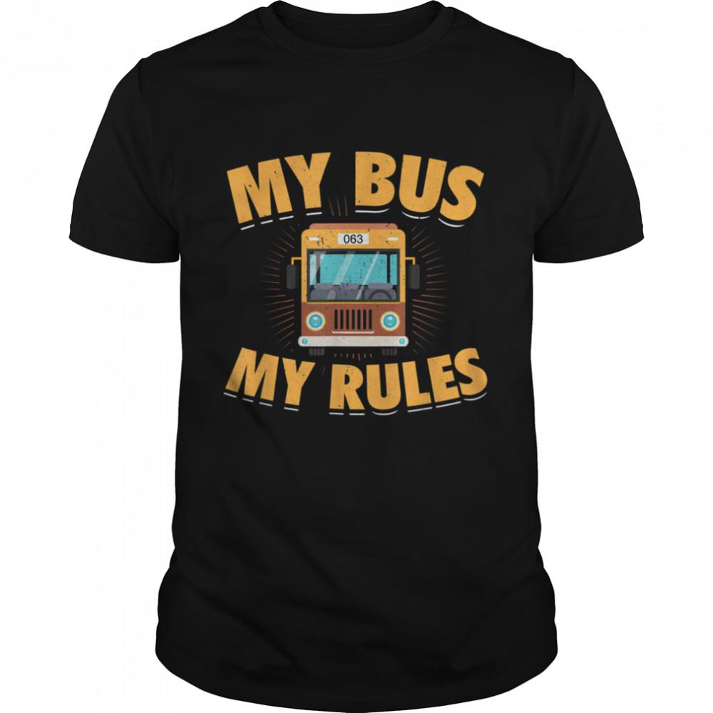 Mein Bus Meine Regeln Busfahrer shirt
