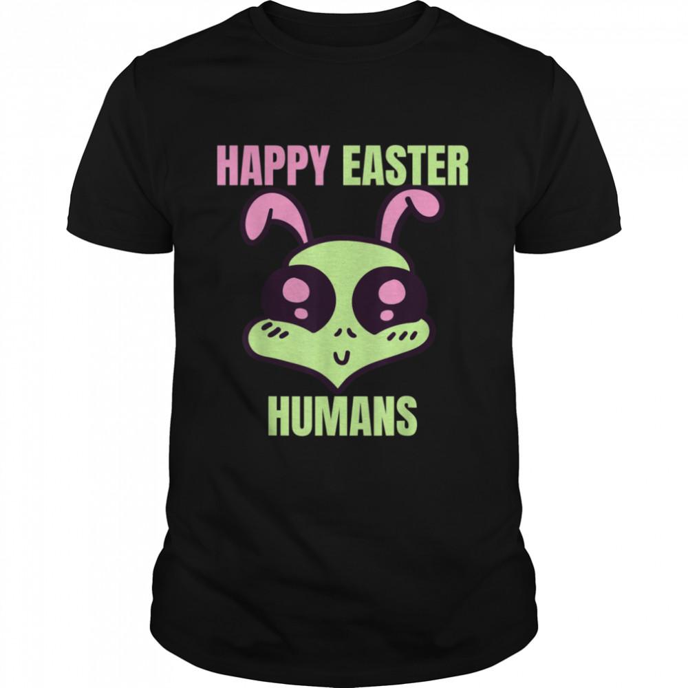 Happy Easter Human Alien shirt
