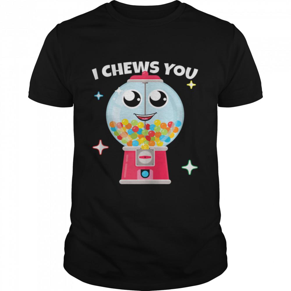 I Chews You Choose Word Play Homophone Bubble Gum shirt