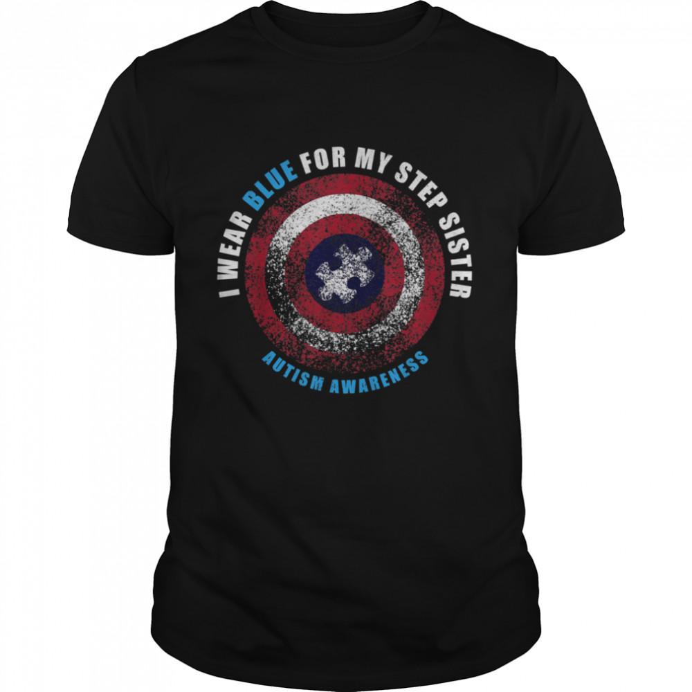 I Wear Blue For My Step Sister Sibling Autism Awareness shirt