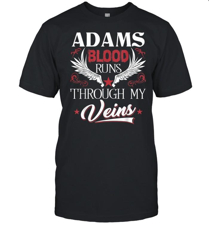 ADAMS Blood Runs Through My Veins shirt