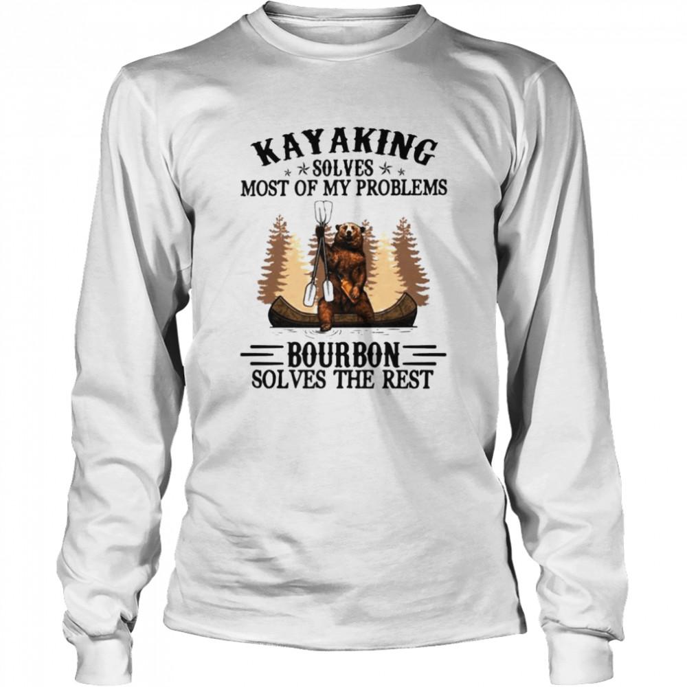 Bear Kayaking solves most of my problems bourbon solves the rest shirt Long Sleeved T-shirt