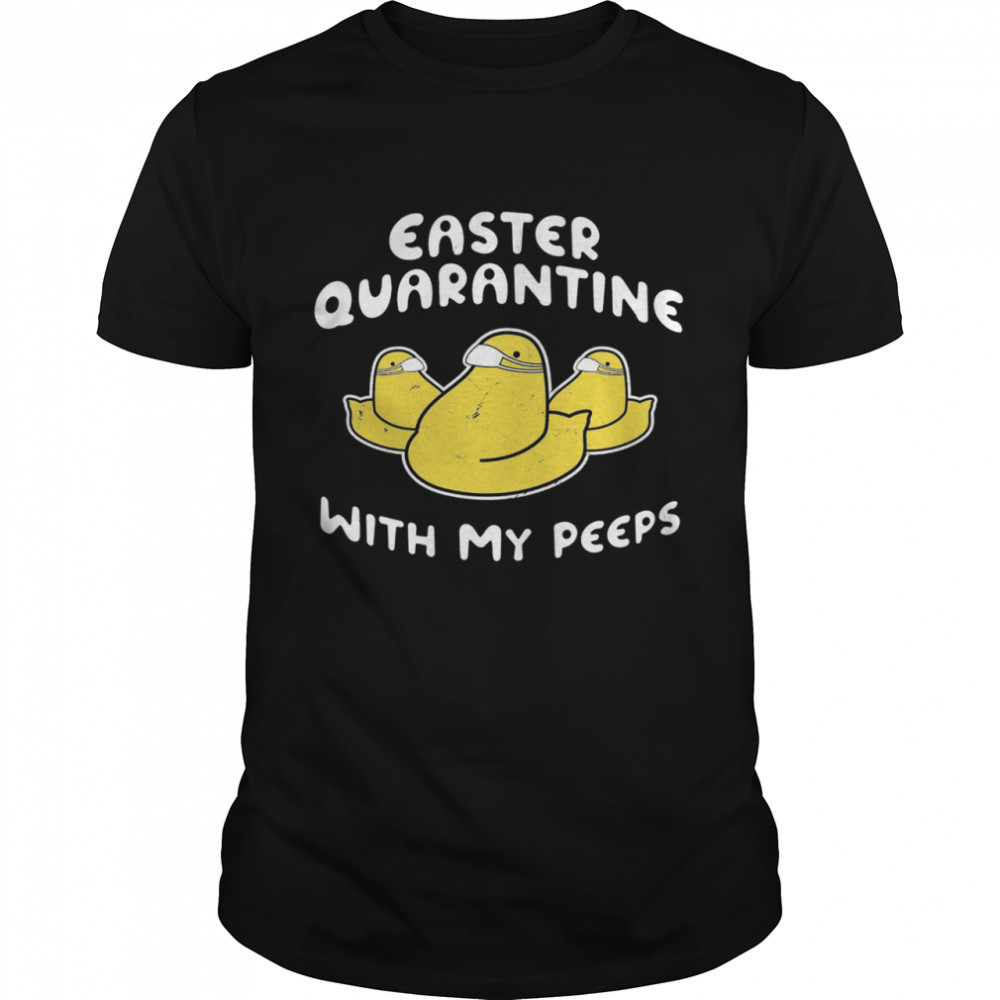 Duck Easter Quarantine With My Peeps Shirt