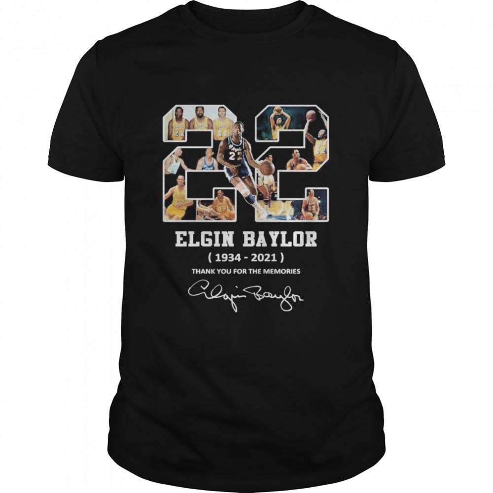 22 Elgin Baylor 1934 2021 Thank You For The Memories Signature Shirt
