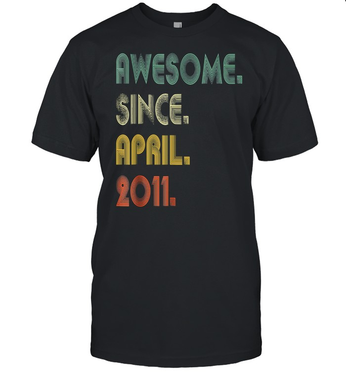 Awesome Since April 2011 Shirt