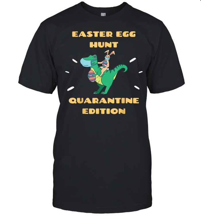 Easter in Quarantine 2021 Bunny & Easter Dinosaur TRex shirt