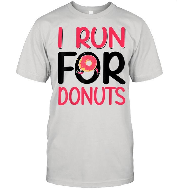 I Run for Donuts Running Shirt