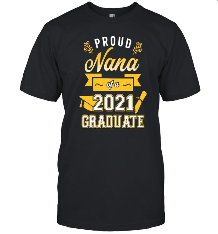 Proud Nana Of A 2021 Graduate Gold T-shirt