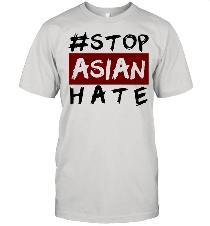 #Stop Asian Hate shirt