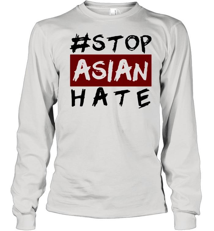 #Stop Asian Hate shirt Long Sleeved T-shirt