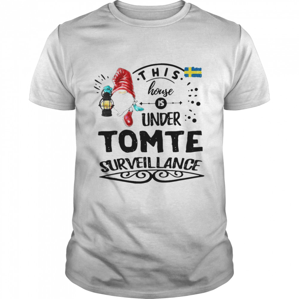 This House Is Under Tomte Surveillance T-shirt