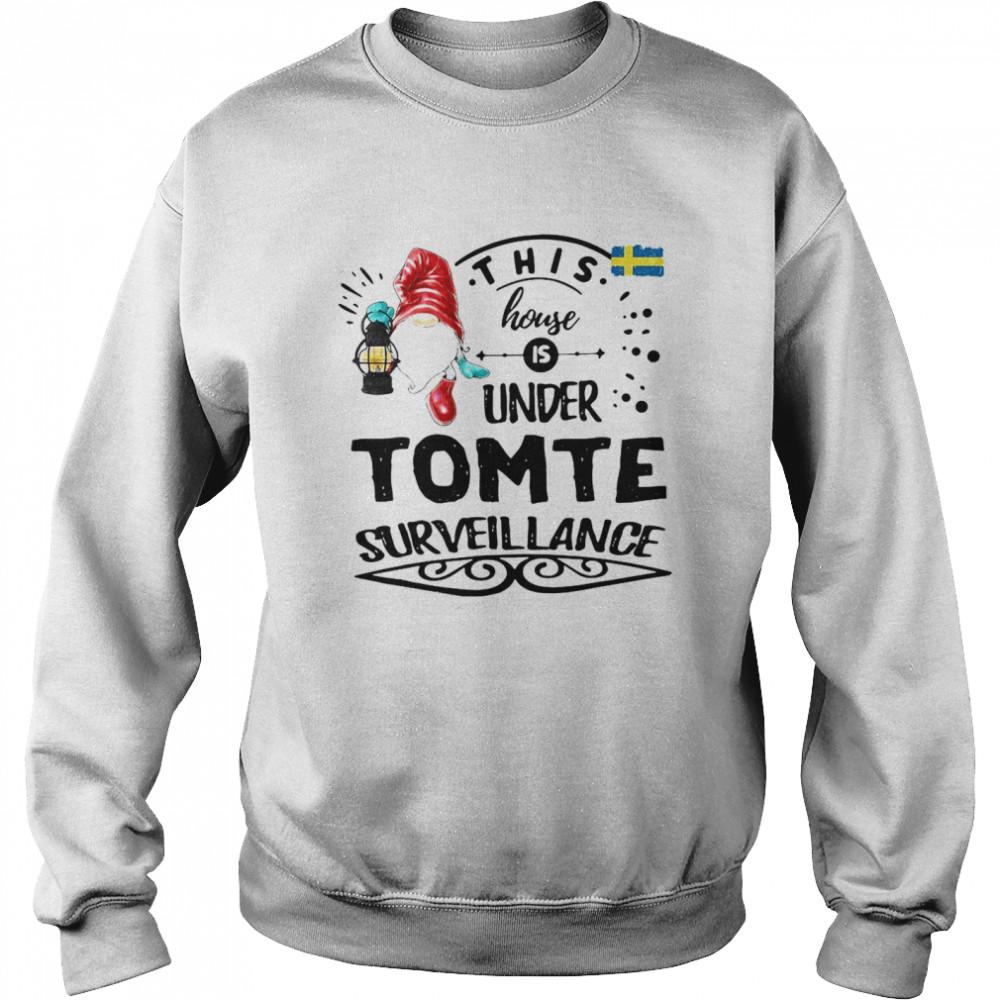 This House Is Under Tomte Surveillance T-shirt Unisex Sweatshirt