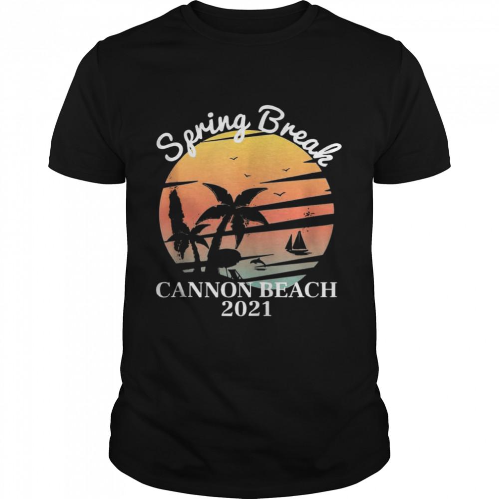 Spring Break Trip 2021 Cannon Beach Vintage Shirt