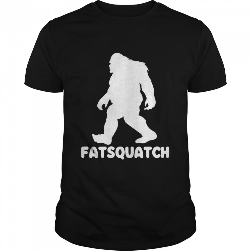 Bigfoot fatsquatch shirt