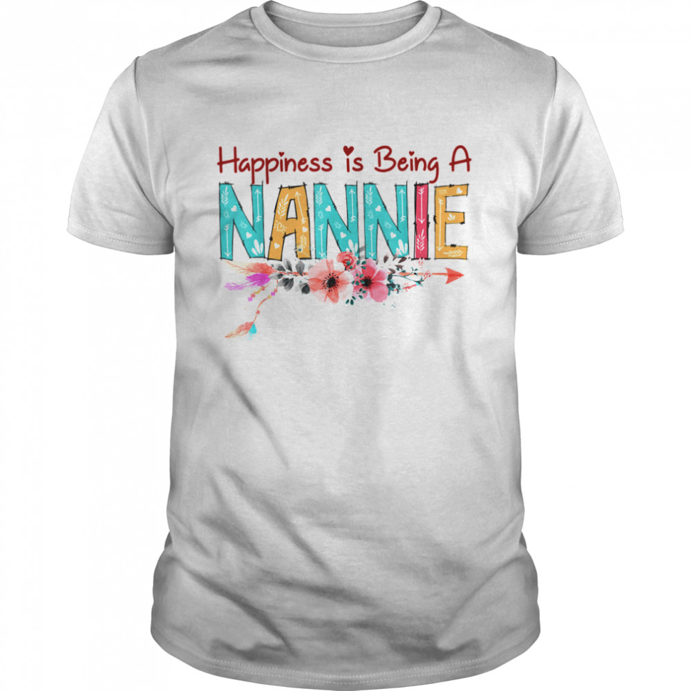 Happiness Is Being A Nannie Floral Mom Grandma Mother's Day Shirt
