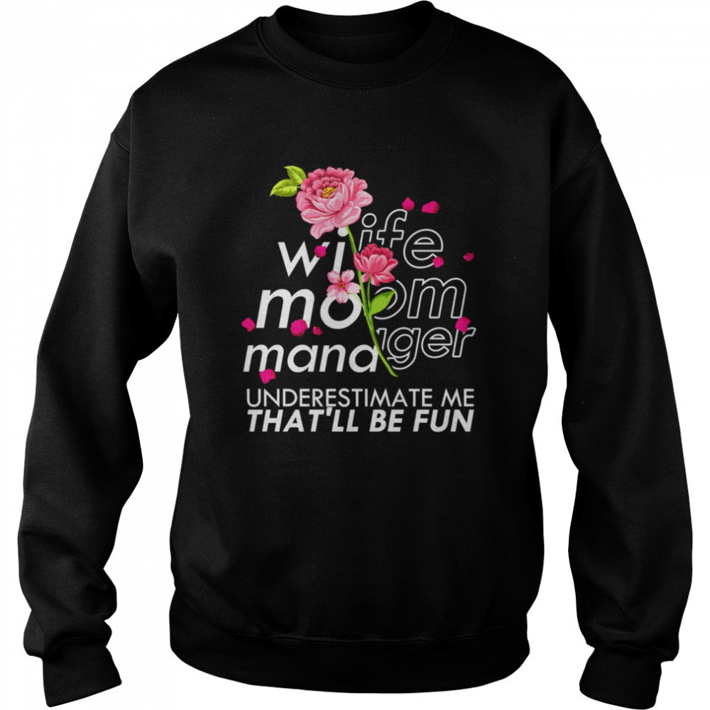 Wife Mom Manager Mother's Day Floral Leader Unisex Sweatshirt