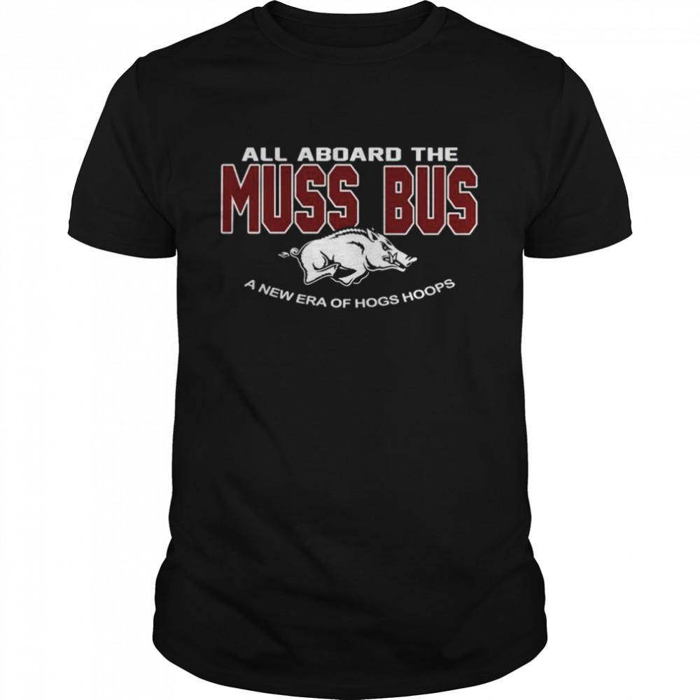 Arkansas Razorbacks all aboard the Muss Bus a new era of hogs hoops shirt