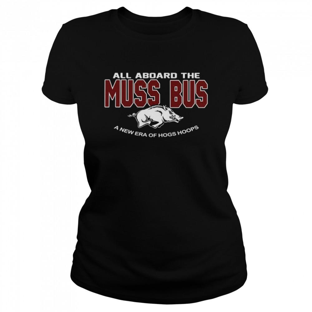 Arkansas Razorbacks all aboard the Muss Bus a new era of hogs hoops shirt Classic Women's T-shirt