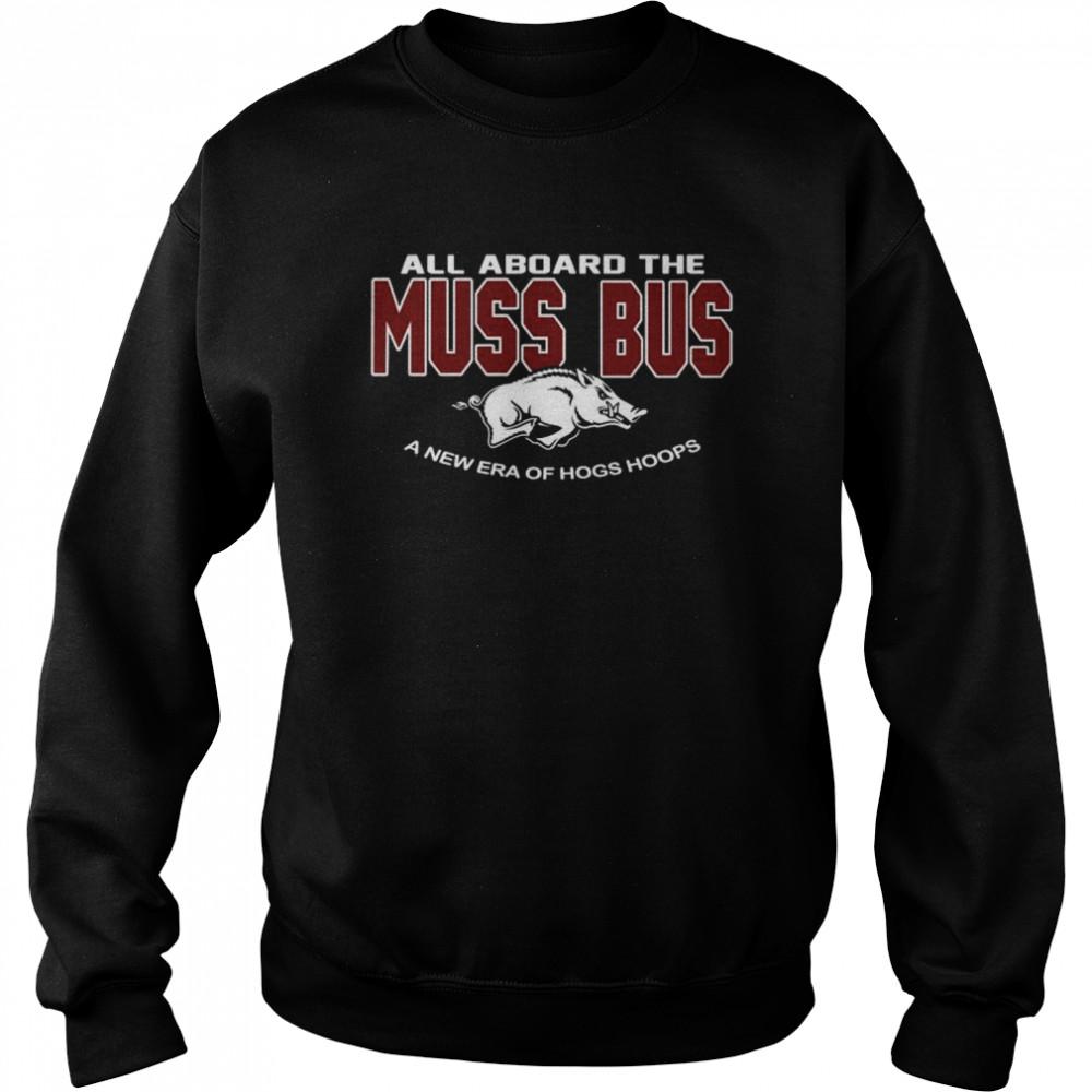 Arkansas Razorbacks all aboard the Muss Bus a new era of hogs hoops shirt Unisex Sweatshirt
