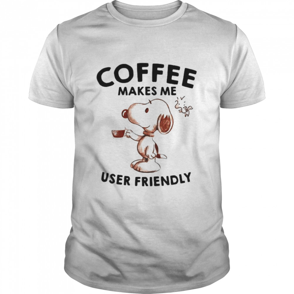Coffee Makes Me User Friendly Snoopy Shirt