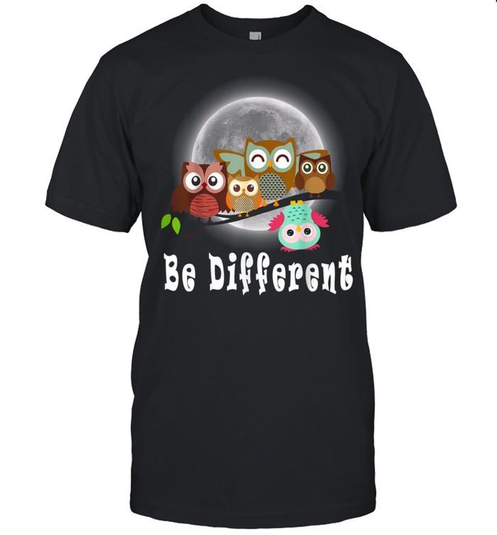 Be different, Owls Fun Bird Owl Saying shirt