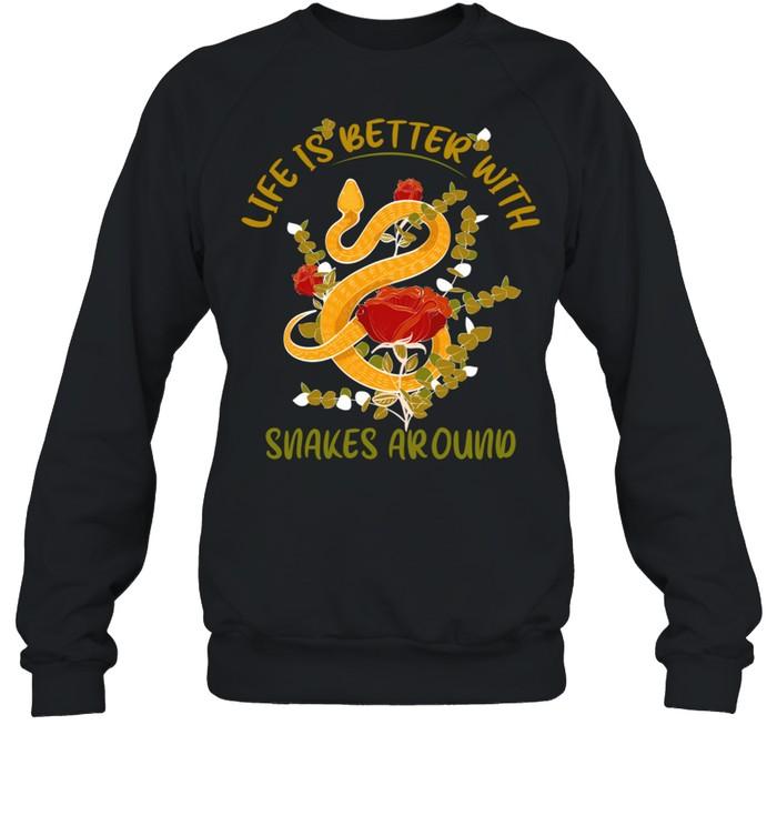Life Is Better With Snakes Around Snake Unisex Sweatshirt