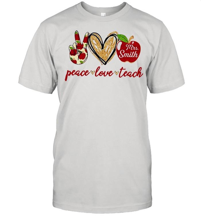 Mrs Smith Peace Love Teach T-shirt