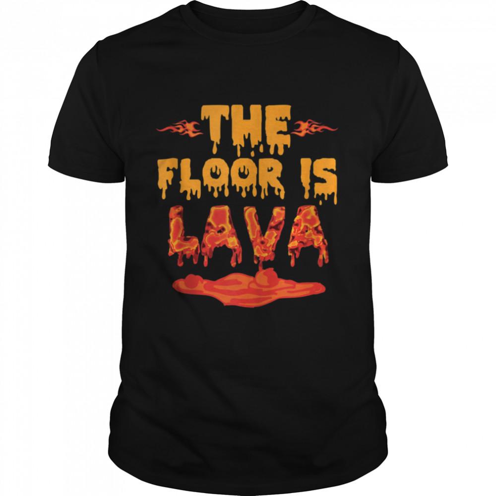 The Floor is Lava Girls shirt