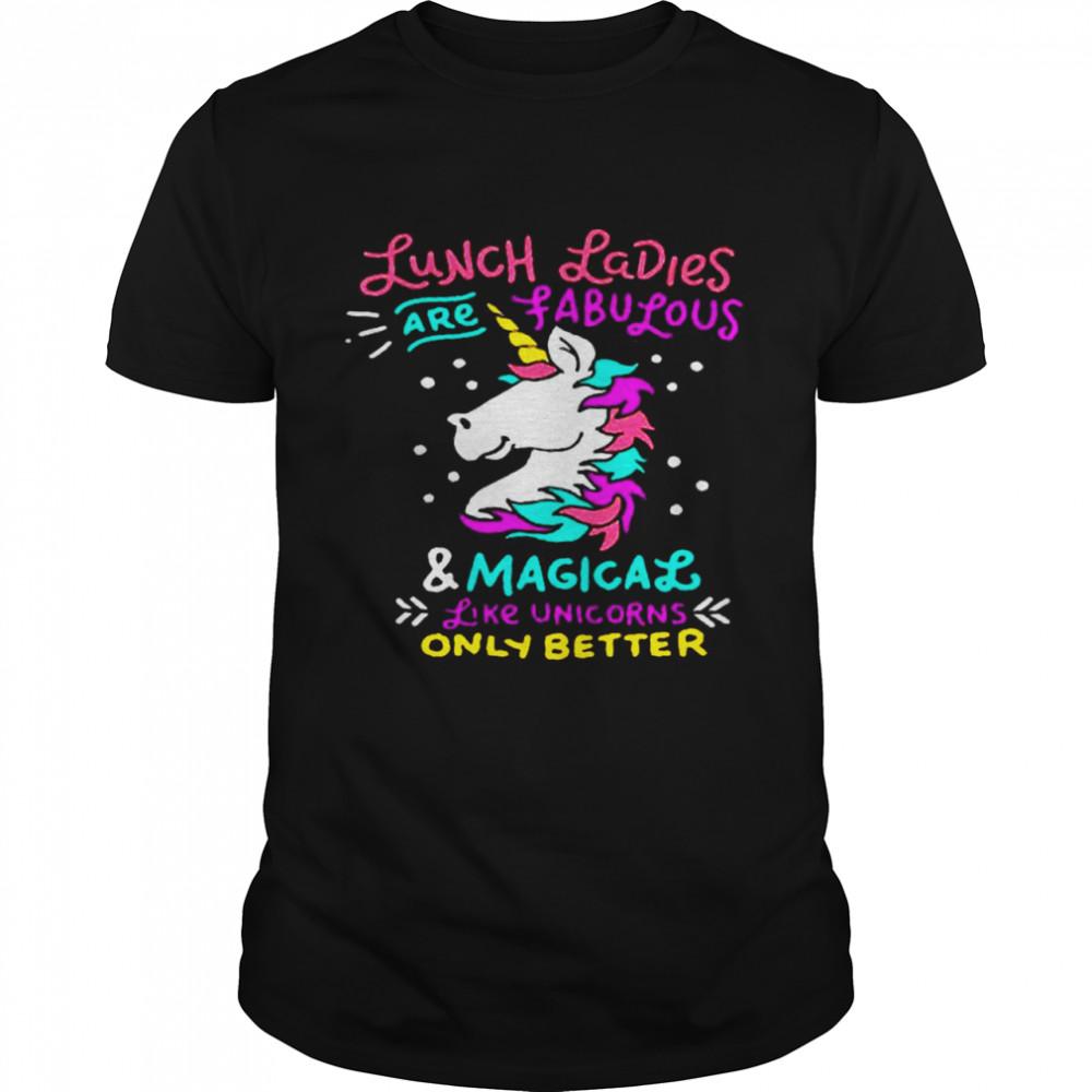 Unicorns Lunch Lady Print I Magical Cafeteria shirt